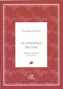 Dossetti G., IV.1. La coscienza del fine, 2010