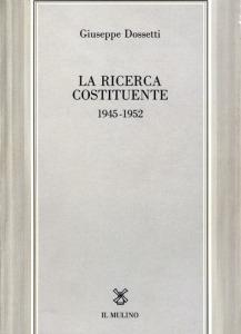 0110 Dossetti - La ricerca costituente