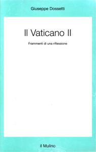 0160 Dossetti - Il Vaticano II Frammenti di una riflessione
