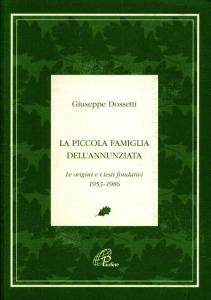 0190 Dossetti - La Piccola Famiglia dell'Annunziata_Le origini e i testi fondativi