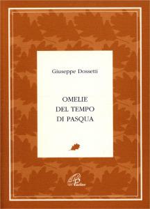 0230 Dossetti - Omelie del Tempo di Pasqua