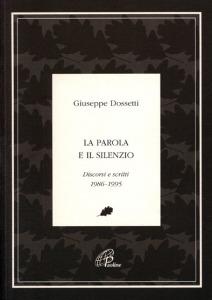 0250 Dossetti - La parola e il silenzio - EPaoline