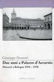 0280 Dossetti - Due Anni a Palazzo DAccursio_Discorsi a Bologna 1956-1958 bis