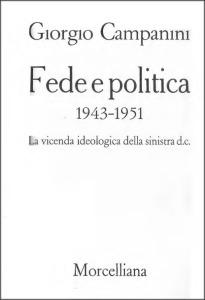 1100 Campanini - Dossetti Fede e politica