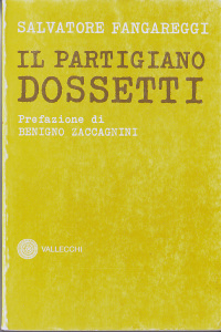 1170 - Fangareggi Il partigiano Dossetti Vallecchi