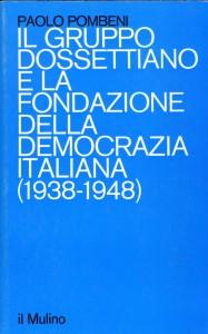 1460 Pombeni - Il gruppo dossettiano e la fondazione della democrazia italiana