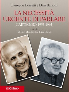 2013 Dossetti-Barsotti- necessità di parlare