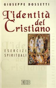1969 Dossetti, L'identità del Cristiano