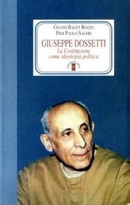 2009 – G. Baget Bozzo P.P. Saleri, Giuseppe Dossetti. La costituzione come ideologia politica